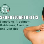 Spondyloarthritis: Symptoms, Treatment Guidelines, Exercises and Diet Tips